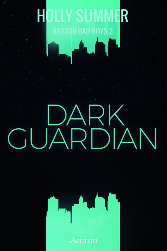 Dark Guardian (Boston Bad Boys Band 2) 4