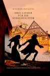 Drei Lieder für die Königstochter - Eine illustrierte Spielmanns-Geschichte 4