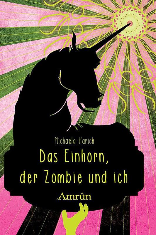 Das Einhorn, der Zombie und ich 2