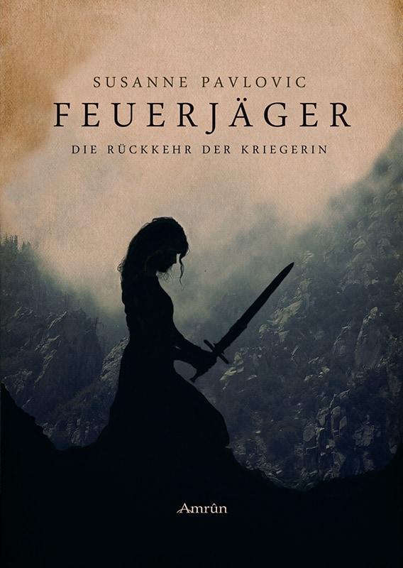 Feuerjäger Band 1: Die Rückkehr der Kriegerin 3