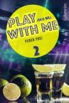 Play with me - Abonnement 6