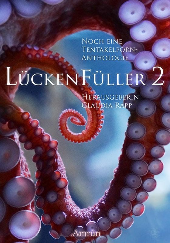 Lückenfüller 2 - Noch eine Tentakelporn-Anthologie 5